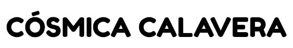 COSMICA CALAVERA #NoEsUnMundoOrdinario